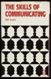 The Skills of Communicating, Bill Scott, 0566026228