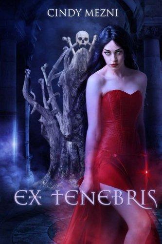 Ex Tenebris: A Dark Fantasy (Nëphyr) (Volume 1)
