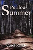 Perilous Summer, Carol Randy and Randy Morris, 059519091X