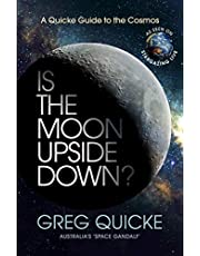 Is the Moon Upside Down?: A Quicke Guide to the Cosmos