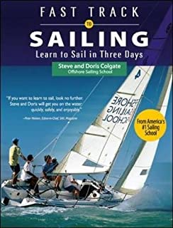 Learn To Sail: A Beginner's Guide to the Art, Equipment, and