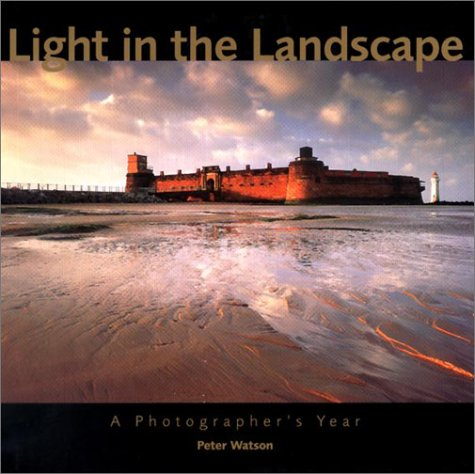 Light In The Landscape: A Photographer's -