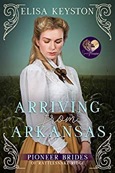 Arriving from Arkansas (The Pioneer Brides of Rattlesnake Ridge Book 1) by [Keyston , Elisa, Press, Sweet Promise]