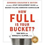How Full Is Your Bucket? Educator's Edition: Positive Strategies for Work and Life | Tom Rath,Donald O. Clifton
