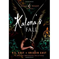 Kalona's Fall: A House of Night Novella (House of Night Novellas, 4)