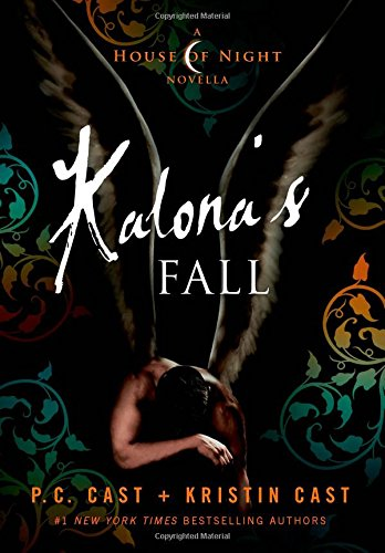 Lost Cast - Kalona's Fall: A House of Night Novella (House of Night Novellas)