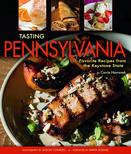 Tasting Pennsylvania: Favorite Recipes from the Keystone State