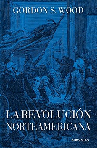 La revolucion norteamericana (Spanish Edition) [GordonS. Wood] (Tapa Blanda)