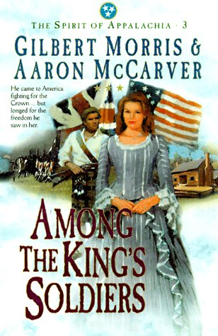 Among the King's Soldiers (The Spirit of Appalachia, Book 3)