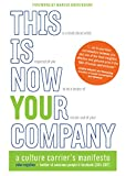 img - for This Is Now Your Company: A Culture Carrier's Manifesto book / textbook / text book