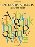 Calligraphic Alphabets, Arthur Baker, 0486210456