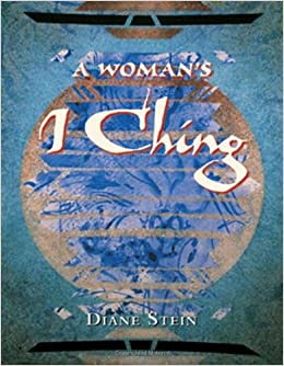 A womans i ching diane stein 9780895948571 amazon books fandeluxe Gallery