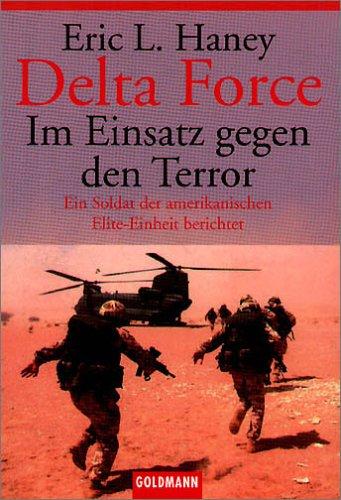 Delta Force - Im Einsatz gegen den Terror: Ein Soldat der amerikanischen Elite-Einheit berichtet