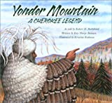 Yonder Mountain: A Cherokee Legend (Aesop Accolades (Awards))