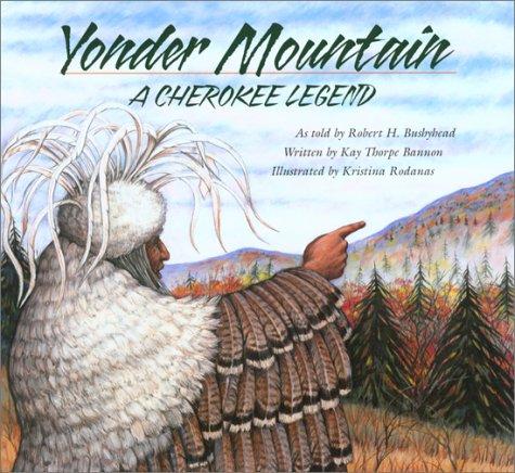 Yonder Mountain: A Cherokee Legend (Aesop Accolades (Awards))