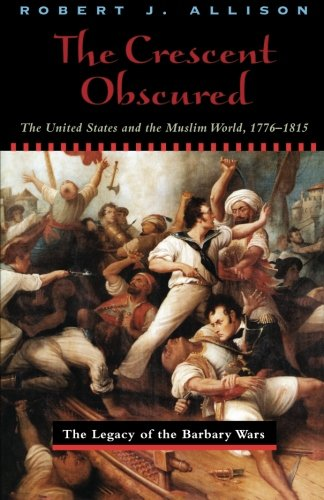 The Crescent Obscured: The United States and the Muslim...