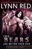 Two Bears are Better Than One (Alpha Werebear Romance) (Broken Pine Bears Book 1)
