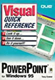 Visual Quick Reference to PowerPoint for Windows 95, Tracy Cramer, 0789706849