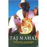 Taj Mahal: An Autobiography of a Bluesman
