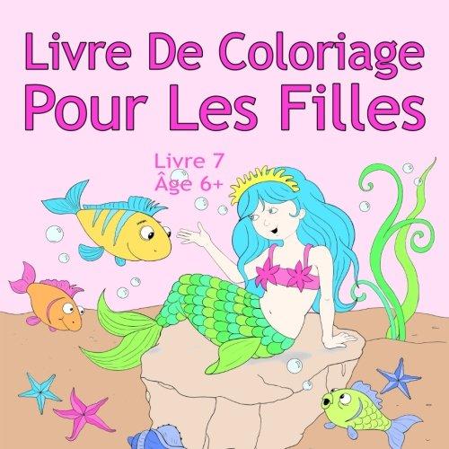Livre De Coloriage Pour Les Filles Livre 7 Age 6 Belles