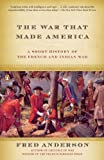 Front cover for the book The War That Made America: A Short History of the French and Indian War by Fred Anderson