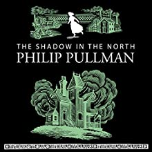 The Shadow in the North Audiobook by Philip Pullman Narrated by Anton Lesser