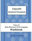 Enjoyable Sanskrit Grammar Volume 1 Workbook