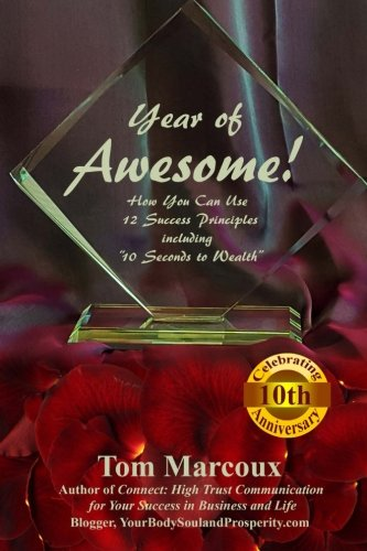 Year of Awesome!: How You Can Use 12 Success Principles including 10 Seconds to Wealth