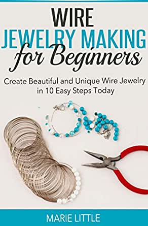 Wire jewelry making for beginners create beautiful and for Step by step wire jewelry subscription