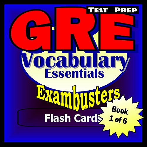 GRE Test Prep Essential Vocabulary 1 Review--Exambusters Flash Cards--Workbook 1 of 6: GRE Exam Study Guide (Exambusters GRE)