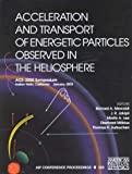 Acceleration and Transport of Energetic Particles Observed in the Heliosphere : ACE - 2000 Symposium, , 1563969513