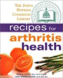 Recipes for Arthritis Health, , 0929661761