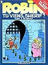 Robin Dubois, Tome 17 : Tu viens, shérif? par de Groot