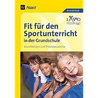 Fit für den Sportunterricht in der Grundschule: Grundwissen - Praxisbausteine