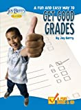 Get Good Grades, Joy Berry, 1605773115