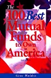 The 100 Best Mutual Funds to Own in America, Gene Walden, 0793123577