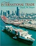 Tour of International Trade, A (NetEffect Series) 1st Edition