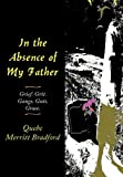 In the Absence of My Father, Quebe Merritt Bradford, 1456740261