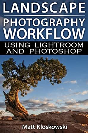 Landscape Photography Workflow Using Lightroom and
