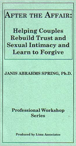 After the Affair: Helping Couples Rebuild Trust and Sexual