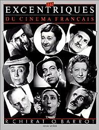 Les excentriques du cinéma français par Raymond Chirat