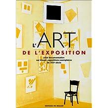 Art de l'exposition: Une docu. trente expo. exemp. XXe siècle