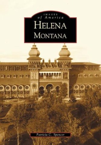 Read Online Helena (MT) (Images of America) pdf