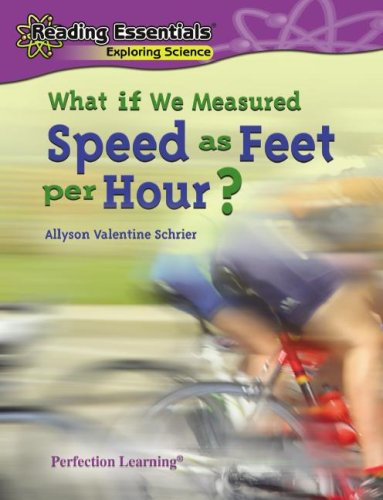 Download What If We Measured Speed as Feet Per Hour? (Reading Essentials Exploring Science) ebook