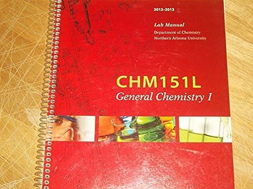 chm 151 lab manual northern arizona university 9780738053776 rh amazon com General Chemistry Laboratory General Chemistry Lab Experiments