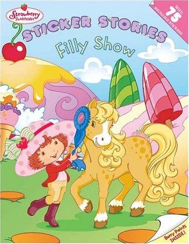 (Strawberry Shortcake: Filly Show: Sticker Stories)