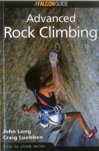 How to Climb: Advanced Rock Climbing (How to Climb Series)