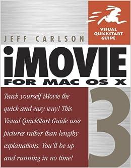 iMovie 3 for Mac OS X (Visual QuickStart Guide): Jeff
