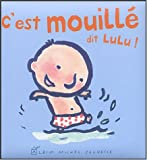 img - for Lulu: C'est mouille dit Lulu! book / textbook / text book