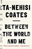 img - for Between the World and Me (Thorndike Press Large Print Popular and Narrative Nonfiction Series) by Ta-Nehisi Coates (2016-01-20) book / textbook / text book